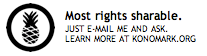 Most rights sharable. Just e-mail me and ask. Learn more at konomark.org